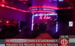 En prostíbulo detienen a ecuatorianos y peruanos por presunta trata de personas
