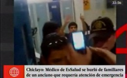 Chiclayo: Médico se burló de los familiares de un anciano mientras atendía