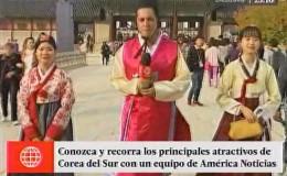 América Noticias en Corea del Sur: conoce sus extravagantes lugares