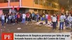 Cercado de Lima: trabajadores de limpieza iniciaro...