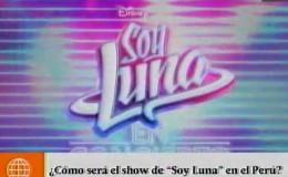 ¿Cómo será el concierto de 'Soy Luna' en Perú?