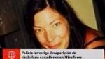 Miraflores: canadiense lleva desparecida dos meses...