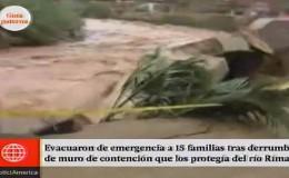 Chosica: río derrumba muro de contención y evacúan a 15 familias