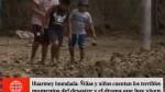 Huarmey: el drama de los niños damnificados por lo...